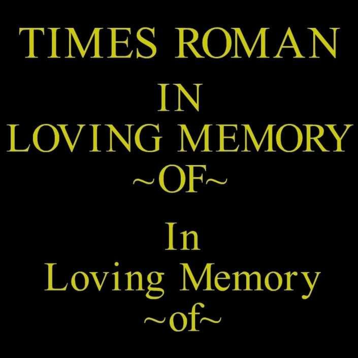 TIMES ROMAN font for gravestone